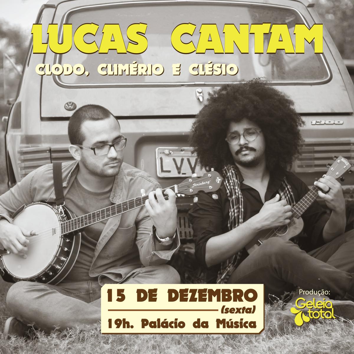 Lucas Cantam Clodo, Climério e Clésio - Post 4